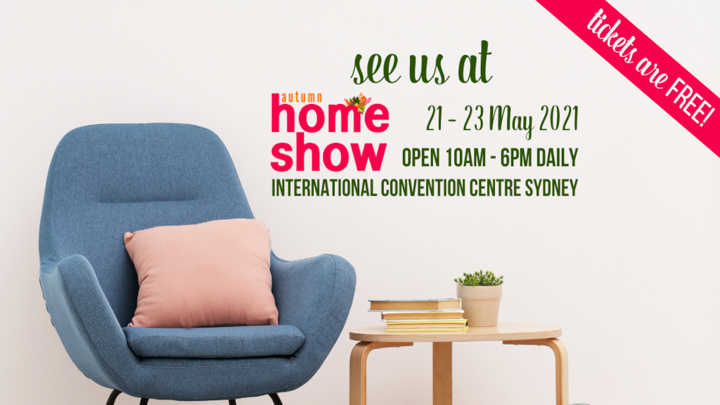 See you at the Sydney Home Show